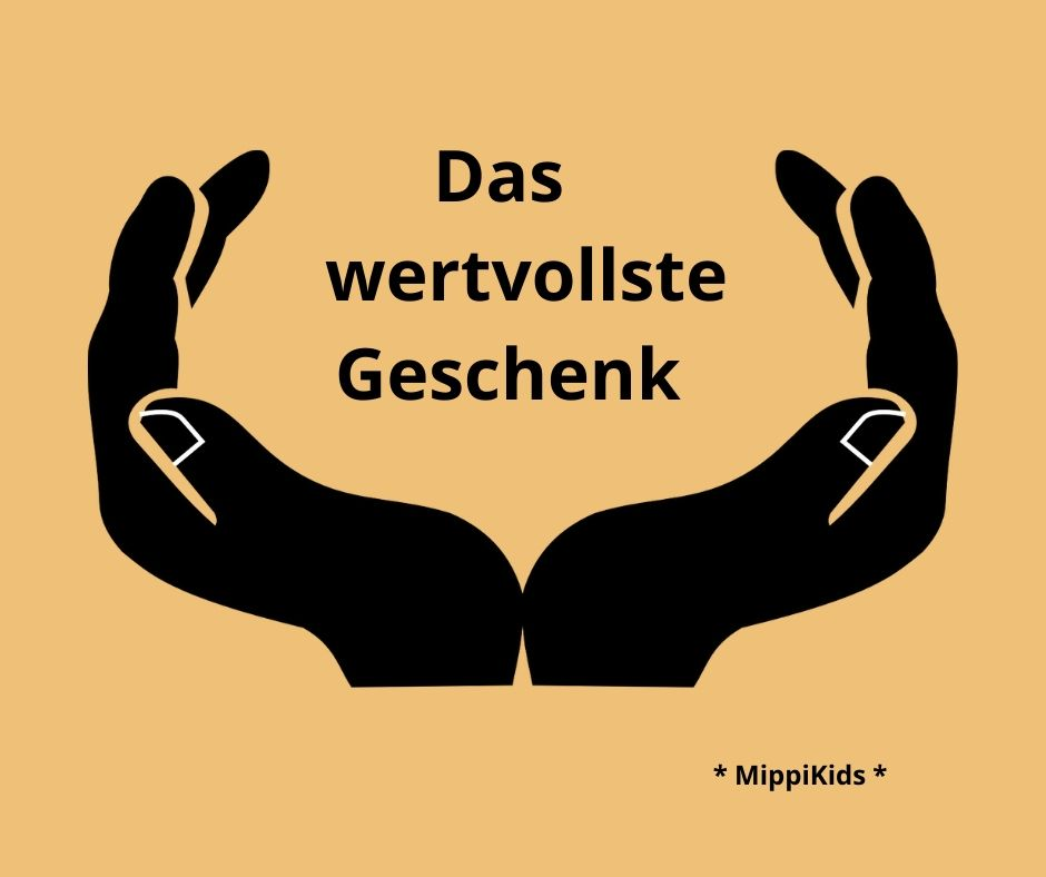 Read more about the article Das wertvollste Geschenk
