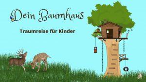 Read more about the article Dein Baumhaus – Traumreise für Kinder