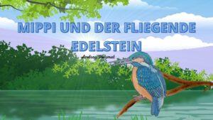 Mippi und der fliegende Edelstein
